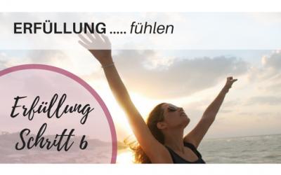 Erfüllungspfad Schritt 6 – Erfüllung fühlen