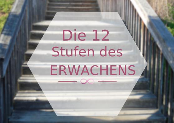 Die 12 Stufen des Erwachens